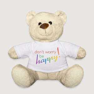 DONT WORRY - BE HAPPY - Teddy