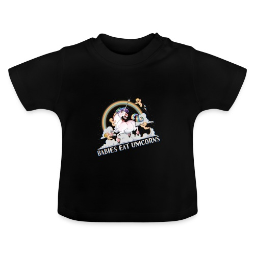 Babies eat Unicorns - Baby T-Shirt