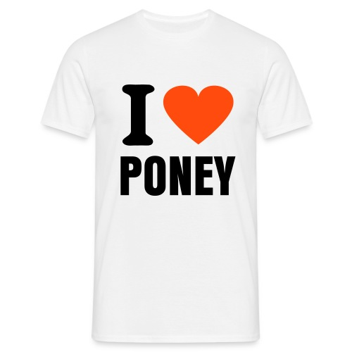 I LOVE PONEY - T-shirt Homme