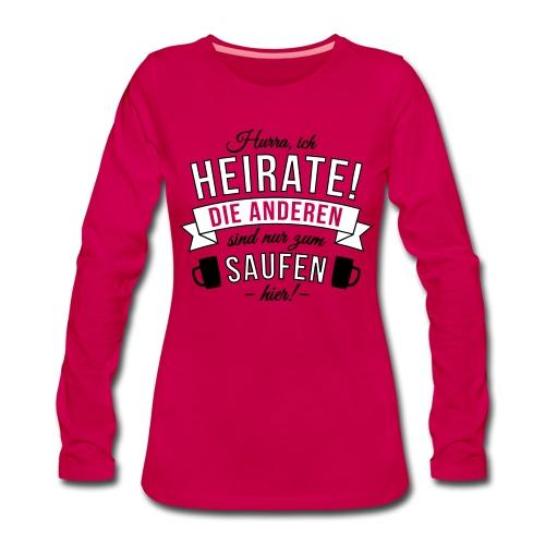 Langarmshirt Hurra ich heirate - Frauen Premium Langarmshirt
