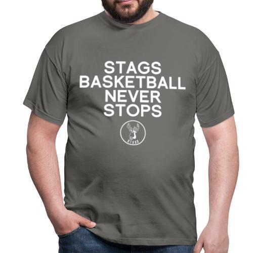 Stags Basketball Never Stops - Männer T-Shirt