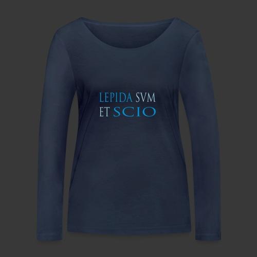 LEPIDA SUM ET SCIO - Women's Organic Longsleeve Shirt by Stanley & Stella