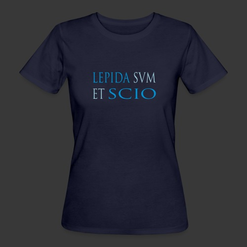 LEPIDA SUM ET SCIO - Women's Organic T-shirt