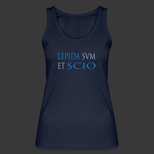 LEPIDA SUM ET SCIO - Women's Organic Tank Top by Stanley & Stella