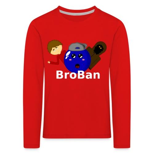 BroBan Kinder Langarm Shirt - Kinder Premium Langarmshirt