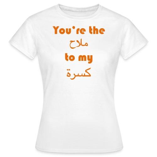 You're the moulah to my kissra - Women's T-Shirt