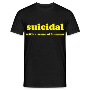 Suicidal with a sense of humour - Mannen T-shirt