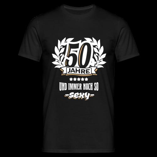 50 Jahre und immer noch so sexy - Männer T-Shirt