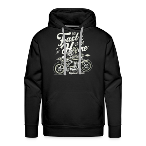 Go Fast Or Go Home - Männer Premium Hoodie
