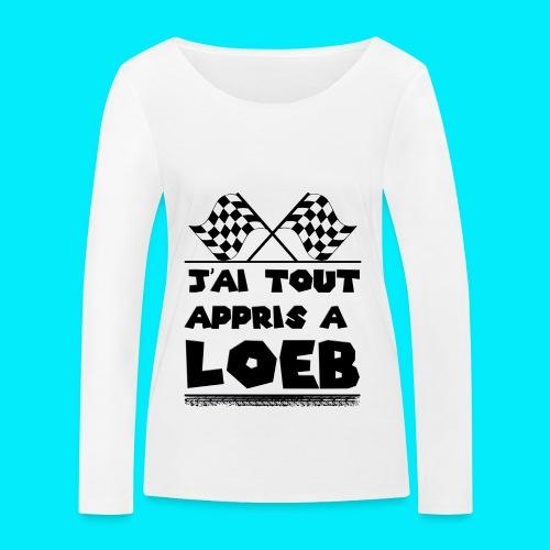 T-shirt manche longue bio Femme J'ai tout appris à Loeb - T-shirt manches longues bio Stanley & Stella Femme