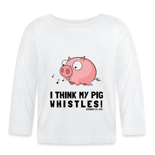 I think my pig whistles [Denglisch] - Baby Langarmshirt