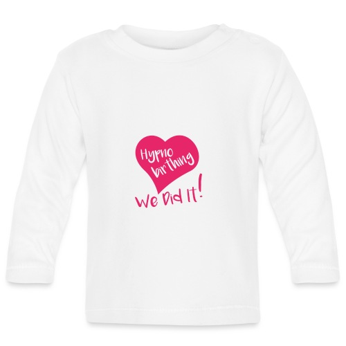 Hypnobirthing we did it heart long sleeved top - Baby Long Sleeve T-Shirt