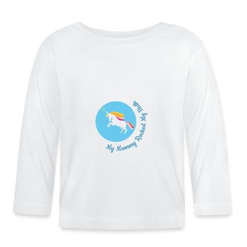 Unicorn - mummy rocked my birth long sleeved top - Baby Long Sleeve T-Shirt