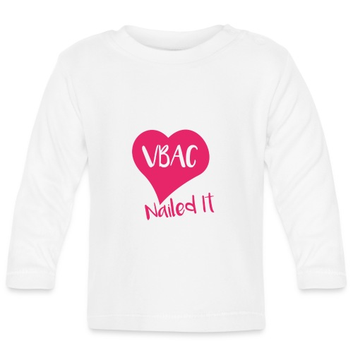 Pink VBAC nailed it long sleeved baby top - Baby Long Sleeve T-Shirt