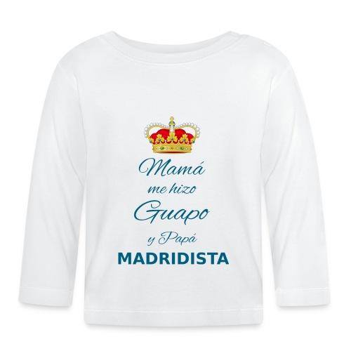 Mamá me hizo guapo y Papá MADRIDISTA - Maglietta a manica lunga per bambini
