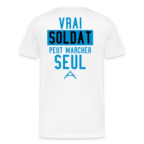 Vrai soldat peut marcher seul - T-shirt Premium Homme