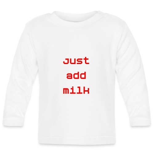 'Just Add Milk' - Long-sleeve Baby tee - Baby Long Sleeve T-Shirt