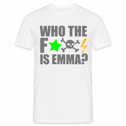 Who the fuck is Emma? - T-Shirt - Männer T-Shirt