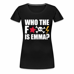 Who the fuck is Emma? - T-Shirt - Frauen Premium T-Shirt