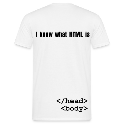 I know what HTML is - Miesten t-paita