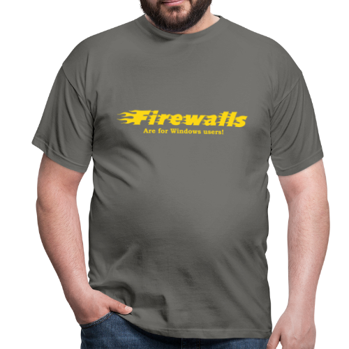 T-shirt, Firewalls are for Windows users - T-shirt herr