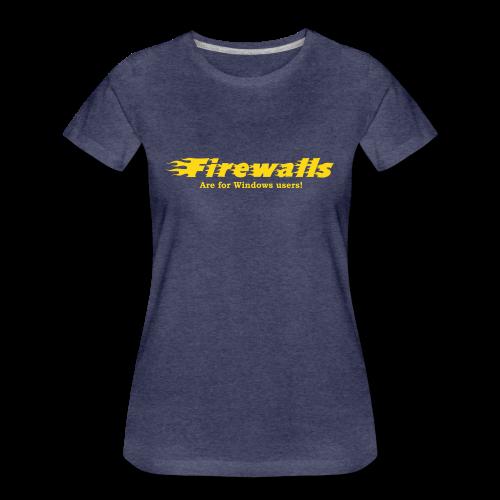 T-shirt dam Premium, Firewalls are for Windows users - Premium-T-shirt dam