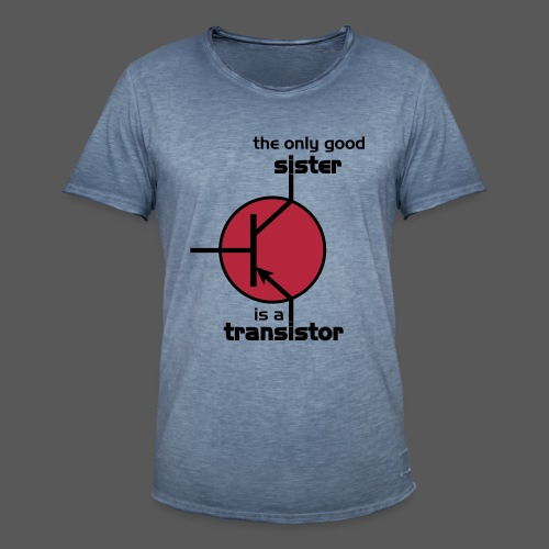 The only good sister is a transistor. - Männer Vintage T-Shirt