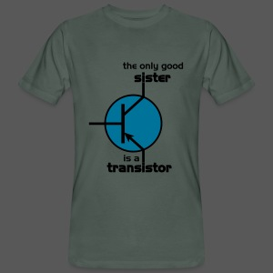 The only good sister is a transistor. - Männer Bio-T-Shirt