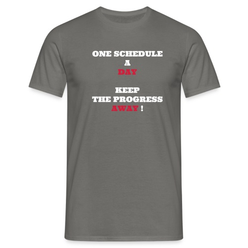 One schedule a day - T-shirt Homme