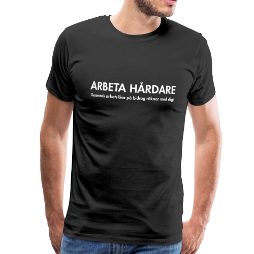 T-shirt Premium, Arbeta hårdare - Premium-T-shirt herr