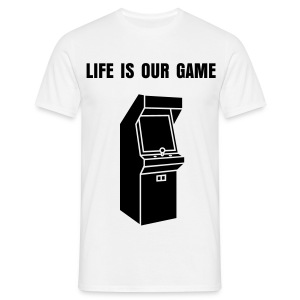 Life is our game. - Men's T-Shirt