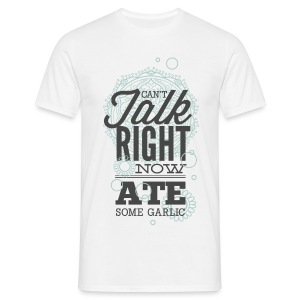 Can't talk right now  - T-shirt Homme