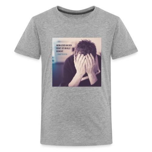 An alle denken T-Shirt - Teenager Premium T-Shirt