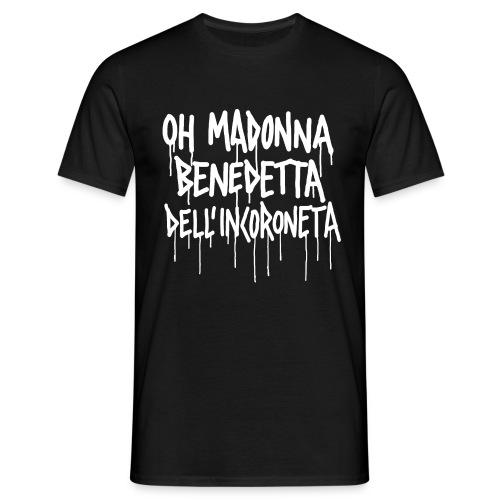 Oh Madonna - Maglietta da uomo