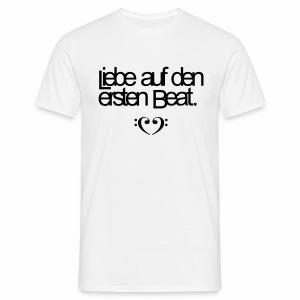 Liebe auf den ersten Beat - T-Shirt - Männer T-Shirt