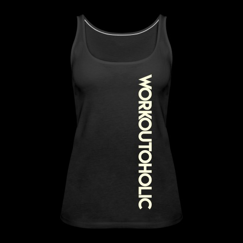 Workoutoholic (femmes) - Débardeur Premium Femme