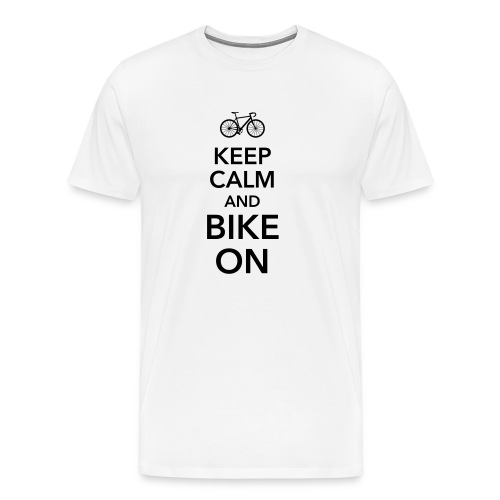 keep calm and bike on Fahrrad Drahtesel Sattel - Men's Premium T-Shirt