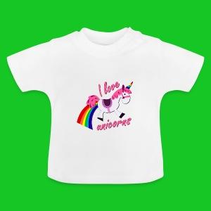 I love unicorns baby t-shirt - Baby T-shirt