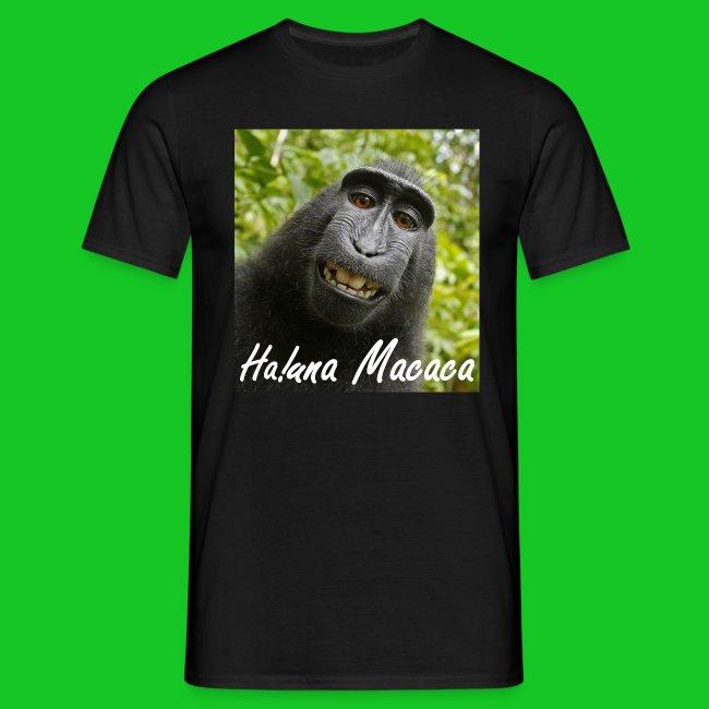 Ha una Macaca hereh t-shirt