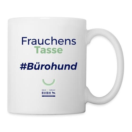 Frauchens Tasse - #Bürohund - Tasse