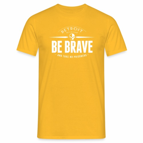 Be brave and take no prisoners - T-shirt Homme