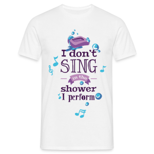I don't sing - T-shirt Homme