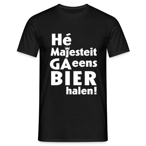 M - Hé Majesteit, ga eens bier halen - Mannen T-shirt
