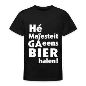 K - Hé Majesteit, ga eens bier halen - Teenager T-shirt