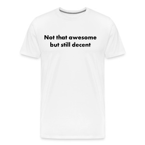 Not That Awesome White XY - Premium-T-shirt herr