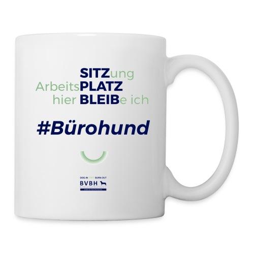 Sitz - Platz - Bleib - Bürohund - Tasse