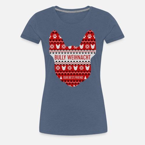 Bully Weihnacht Part 3 - Frauen Premium T-Shirt