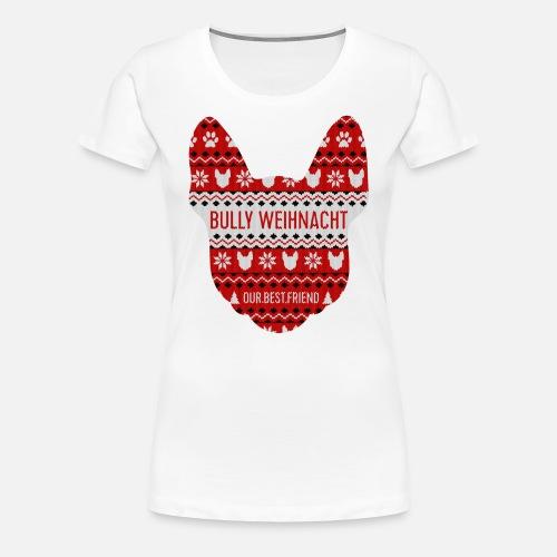 Bully Weihnacht Part 3 - Frauen Premium T-Shirt - Frauen Premium T-Shirt