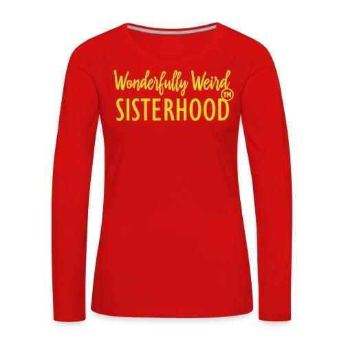 Wonderfully Weird Sisterhood LongSleve Shirt - Women's Premium Longsleeve Shirt