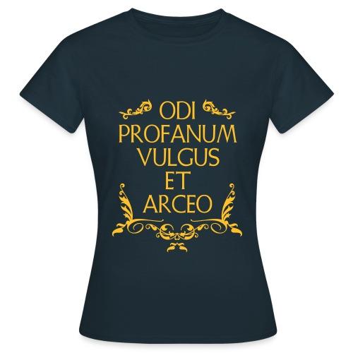 Odi Profanum Vulgus et Arceo - Maglietta da donna